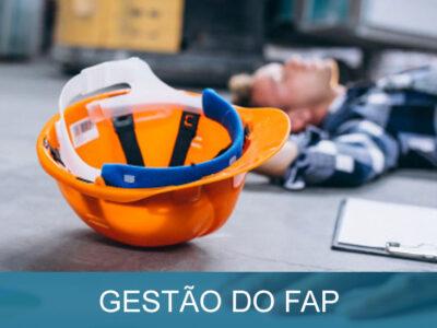 GESTÃO DO FAP – FATOR ACIDENTÁRIO DE PREVENÇÃO